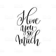 imagenes de i love you so much i love you so much black and white hand written arte vectorial de