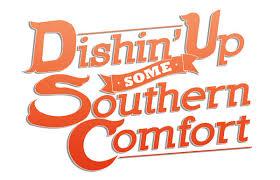Southern Comfort Slogan Dishin U0027 Up Some Southern Comfort Ocala Style