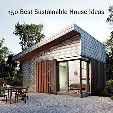ideas for building a home a new book features 150 sustainable house ideas architectural digest