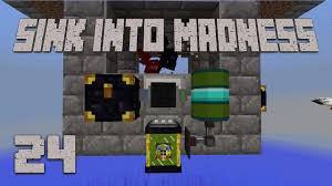Grinder Sink by Grinder Time Sink Into Madness 24 Modded Minecraft