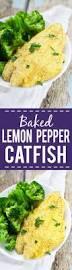 Catfish Dinner Ideas Lemon Pepper Baked Catfish Recipe The Gracious Wife