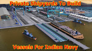 build a navy shipyards to build vessels for indian navy