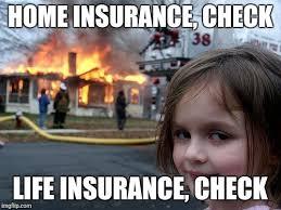 Insurance Meme - disaster girl meme imgflip
