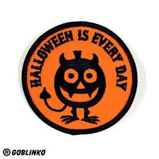everyday is halloween halloween is every day patch u2013 goblinko megamall