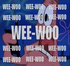 Woo Meme - wee woo wee woo spongebob squarepants know your meme