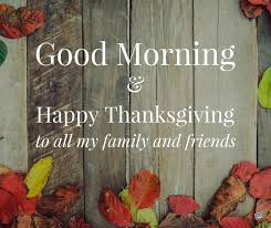 morning and happy thanksgiving wishes salonseven ru
