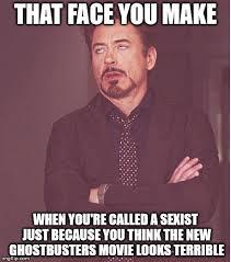 Sexist Meme - face you make robert downey jr meme imgflip