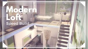 Loft Modern The Sims 4 Speed Build Modern Loft Youtube
