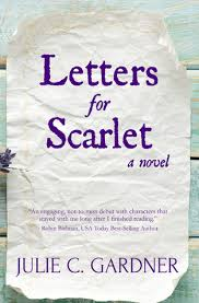 letters for scarlet a novel by julie c gardner