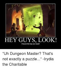 Master Key Meme - 25 best memes about dungeon master dungeon master memes