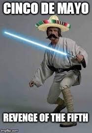 Cinco De Mayo Meme - 6 funny cinco de mayo memes to join the celebration investorplace