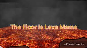 Amber Ls Meme - the floor is lava meme youtube