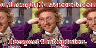 Funny Willy Wonka Memes - willy wonka responds to the condescending wonka meme