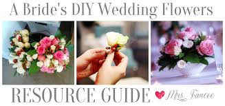 Wedding Flowers Guide A Bride U0027s Diy Flowers Resource Guide Mrs Fancee