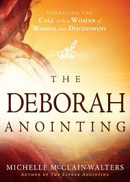 the deborah anointing embracing the call to be a woman of wisdom