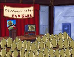 Rev Up Those Fryers Meme - the rev up those fryers fanclub spongebob