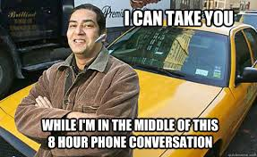 Taxi Driver Meme - your everyday cab driver memes quickmeme