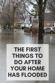 the first things to do after your home has flooded insuramatch