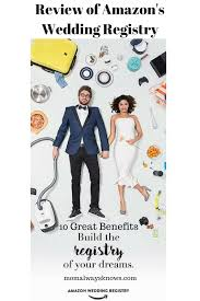 wedding registeries review of s wedding registry 10 great benefits build the