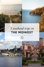 best 25 midwest vacations ideas on pinterest midwest weekend