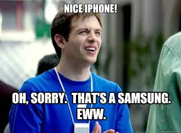 Samsung Meme - nice iphone oh sorry that s a samsung eww mac guy quickmeme