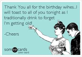 thank you ecards thank you all for the birthday wihes i will toast to all of you