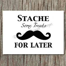 mustache party sign printable stache some treats for later baby