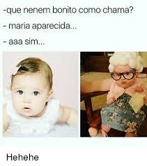 Sims Hehehehe Meme - que nenem bonito como chama maria aparecida aaa sim hehehe meme