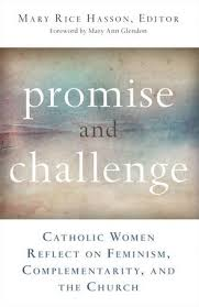 Challenge Meaning Promise And Challenge Catholic Reflect On Feminism