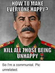 Unhappy Meme - how to make everyone happy kill all those being unhappy so i m a