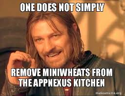 Kitchen Memes - one does not simply remove miniwheats from the appnexus kitchen