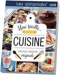 cuisiner l 駱eautre livre calendrier almaniak cuisine 1 recette par jour 2018