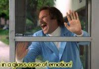 Glass Case Of Emotion Meme - ideal glass case of emotion meme anchorman glass case of emotion