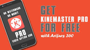 360 pro apk free kinemaster pro apk for free layer no watermark 2018