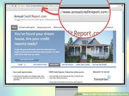 3 bureau credit report free 3 ways to get your credit report for free wikihow