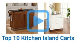 kitchen island and carts top 10 kitchen island carts of 2016 review