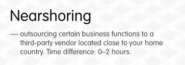 offshoring and nearshoring definitions and tips what u0027s the