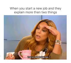 Funiest Memes - all time funniest memes about getting a new job