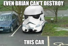 Meme Car - stormtrooper car memes imgflip