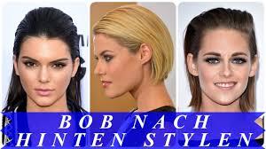 Bob Frisur Richtig Stylen by Bob Nach Hinten Stylen
