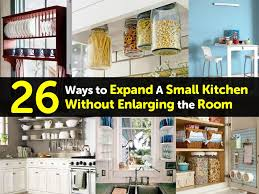 designing a small kitchen 26 ways to expand a small kitchen without enlarging the room