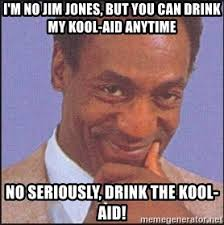 Kool Aid Meme - i m no jim jones but you can drink my kool aid anytime no