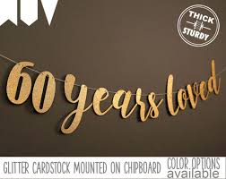 60th birthday decorations 60th birthday banner 60 years loved glitter banner 60th