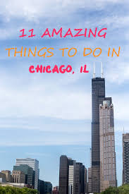 11 amazing things to do in chicago il gal on a mission