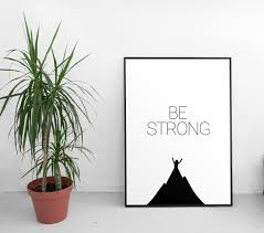 printable poster be strong minimalist poster for modern home