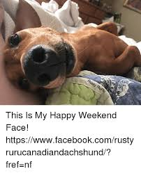 Happy Weekend Meme - 25 best memes about happy weekend happy weekend memes