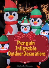 penguin inflatable outdoor decorations u2022 comfy christmas