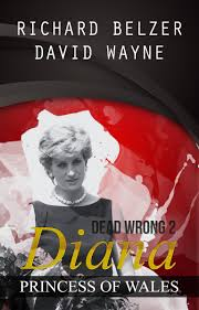 Diana Princess Of Wales Rose by Dead Wrong 2 Diana Princess Of Wales Ebook By Richard Belzer