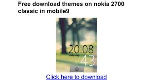 nokia x2 themes free download mobile9 free download themes on nokia 2700 classic in mobile9 google docs