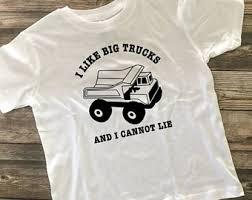 big trucks lie shirt big trucks